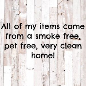 Other - Always a smoke free, pet free, clean home!